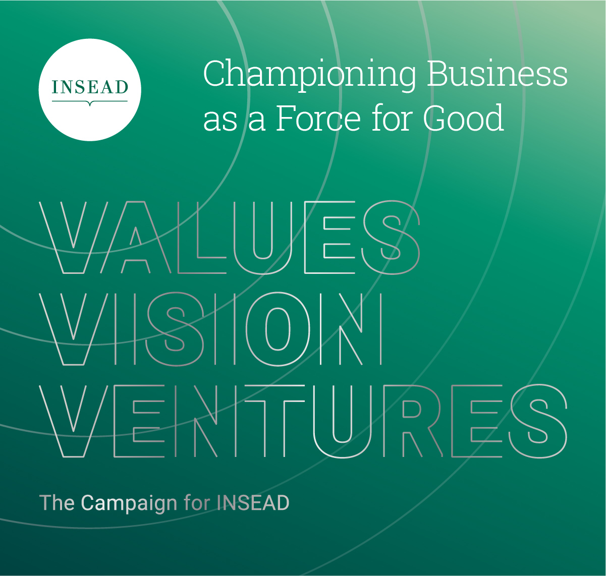 The Campaign for INSEAD - Vision, Values, Ventures
